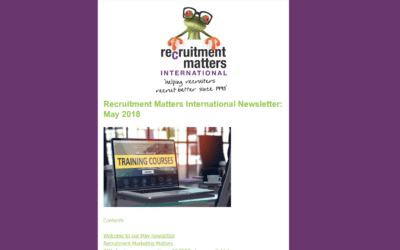Recruitment Matters International Newsletter: May 2018