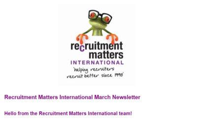 Recruitment Matters International Newsletter: March 2021
