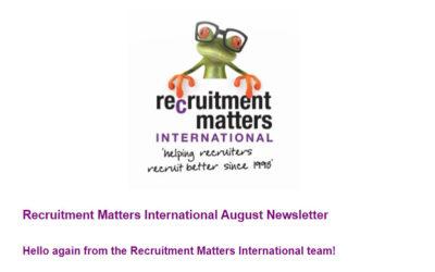 Recruitment Matters International Newsletter: August 2021